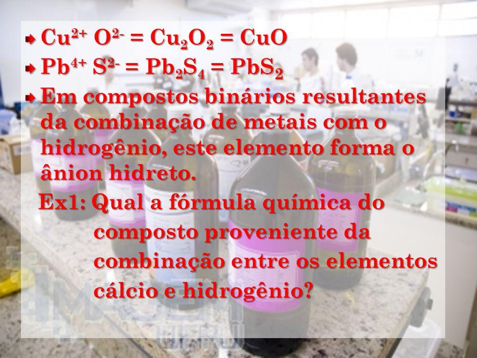 Cu2+ O2- = Cu2O2 = CuO Pb4+ S2- = Pb2S4 = PbS2.