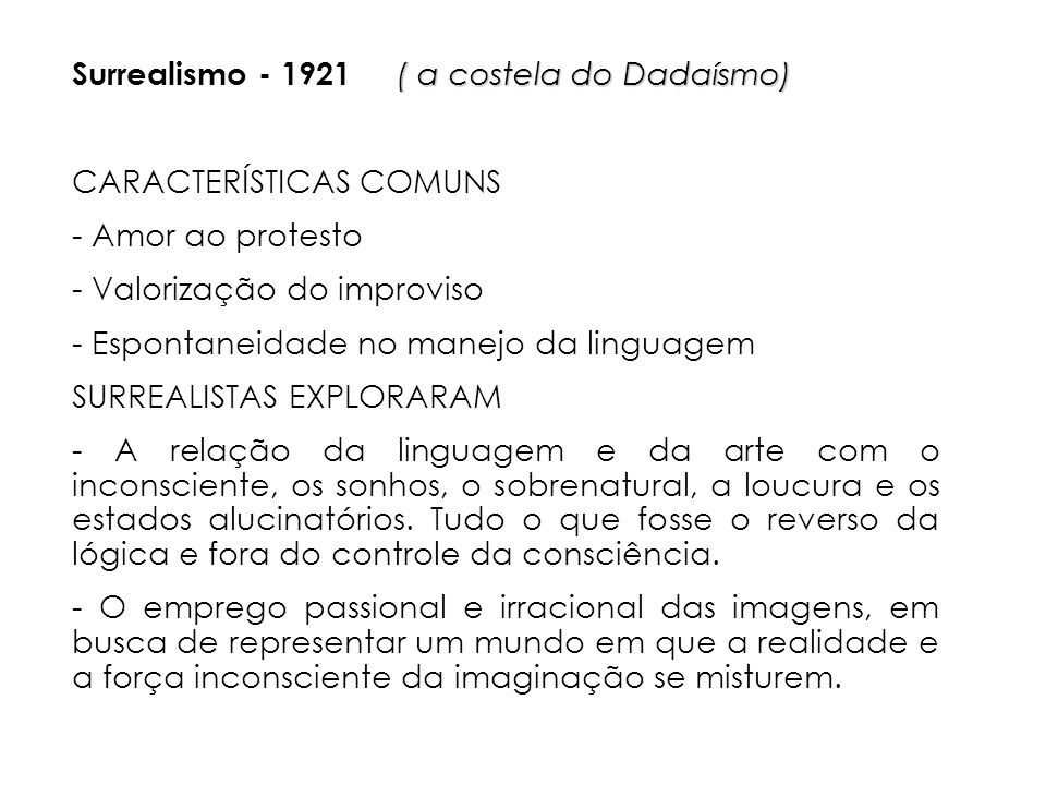 Surrealismo - 1921 ( a costela do Dadaísmo)