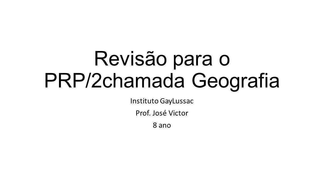 Revisão para o PRP/2chamada Geografia