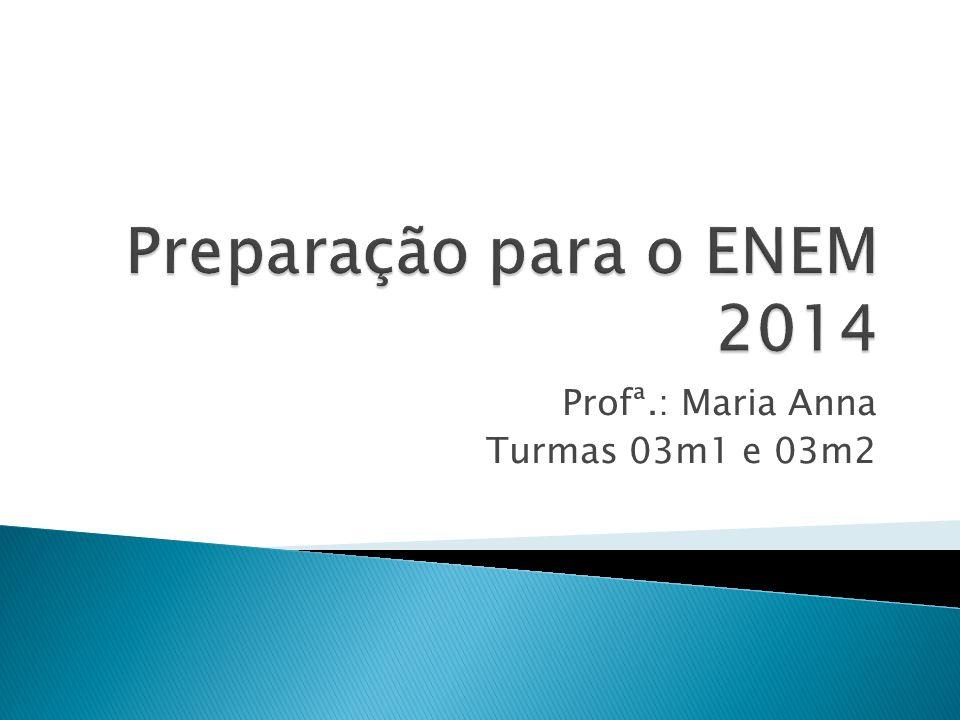 Profª.: Maria Anna Turmas 03m1 e 03m2