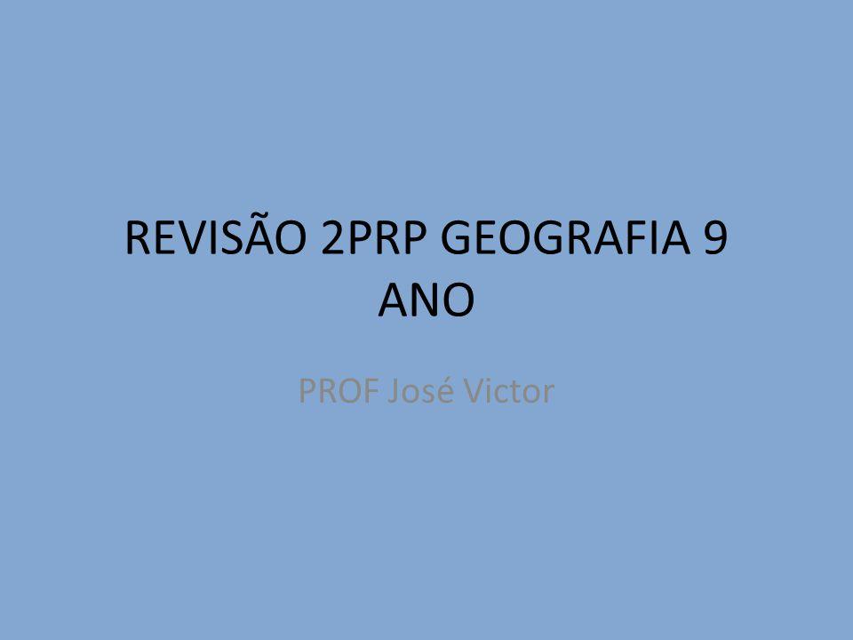 REVISÃO 2PRP GEOGRAFIA 9 ANO