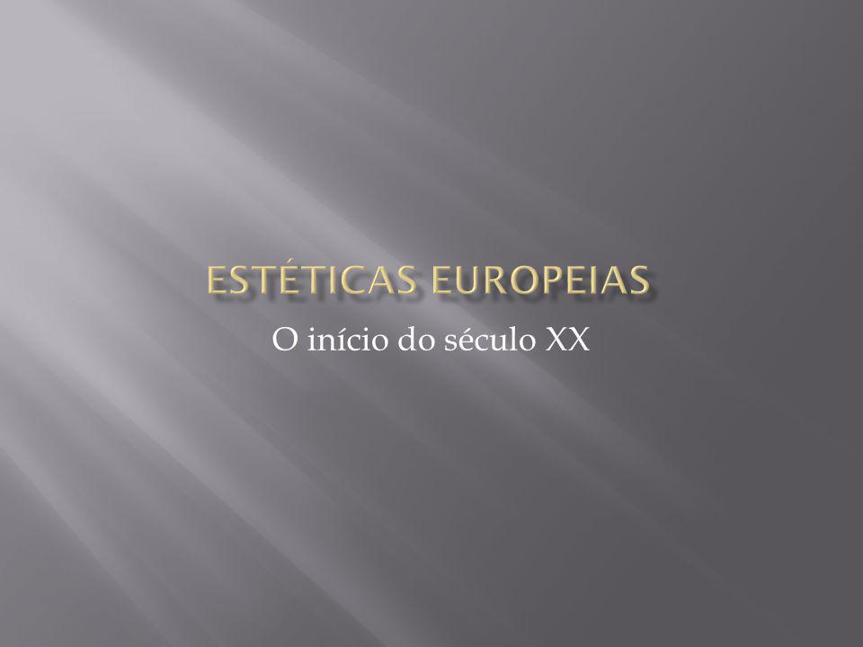 Estéticas europeias O início do século XX