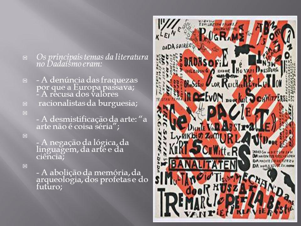 Os principais temas da literatura no Dadaísmo eram: