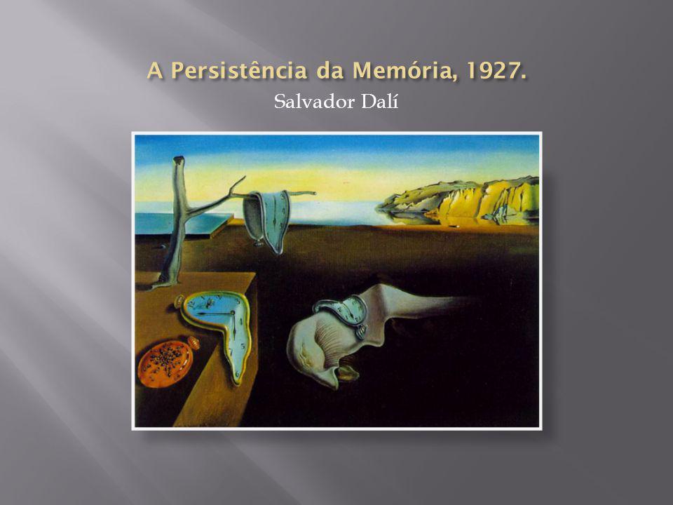 A Persistência da Memória, 1927.