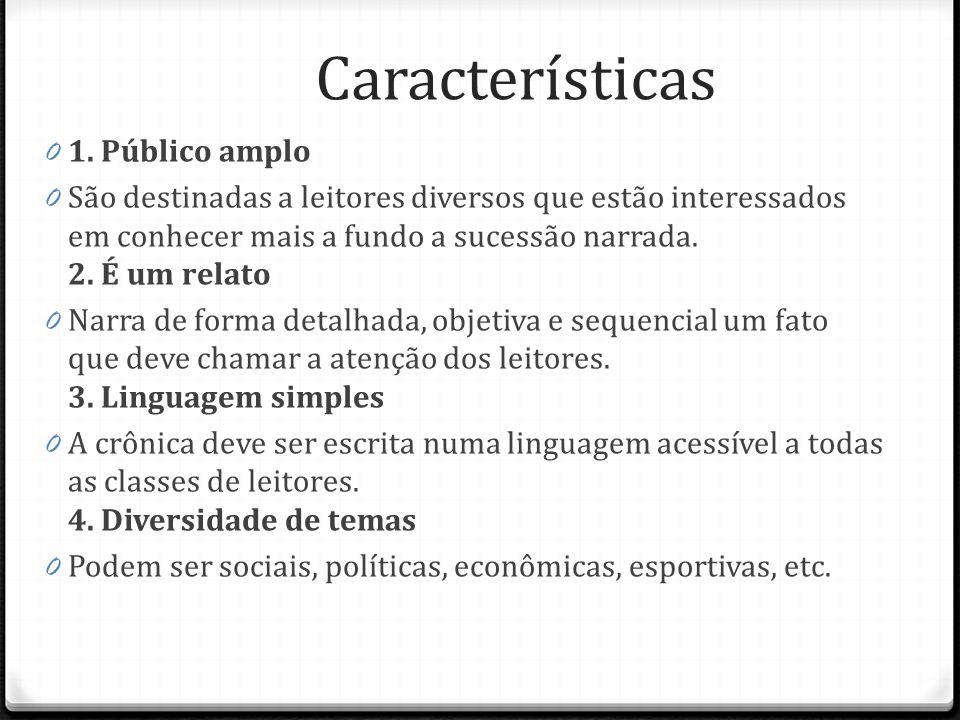 Características 1. Público amplo