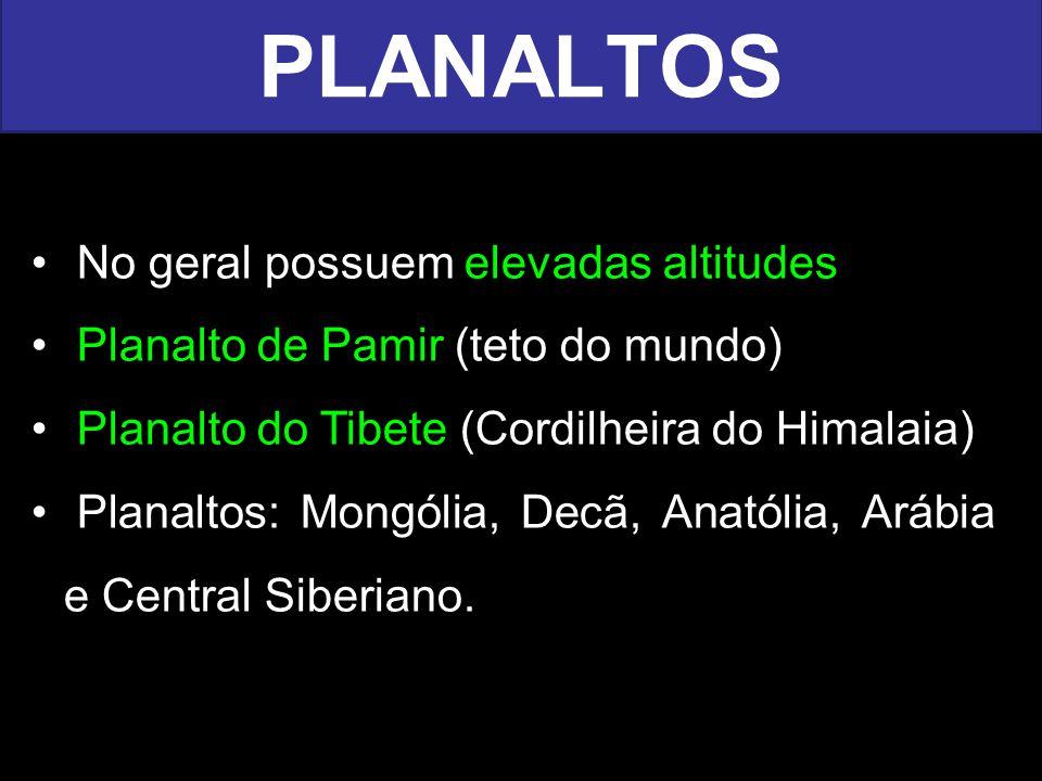 PLANALTOS No geral possuem elevadas altitudes