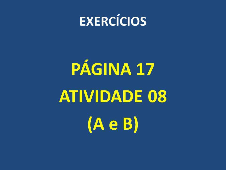 PÁGINA 17 ATIVIDADE 08 (A e B)