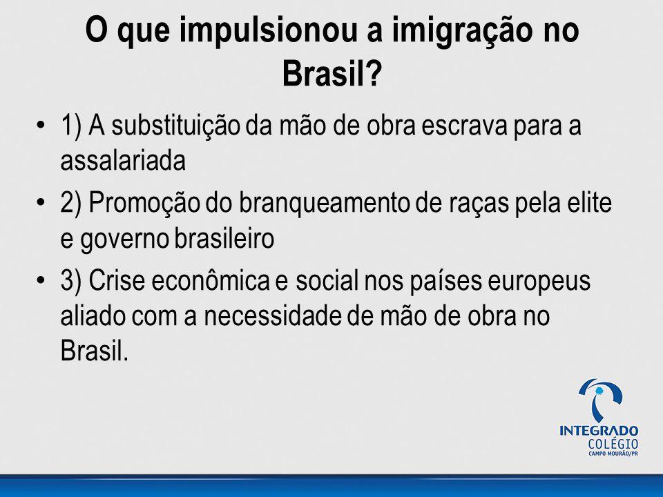 O que impulsionou a imigração no Brasil