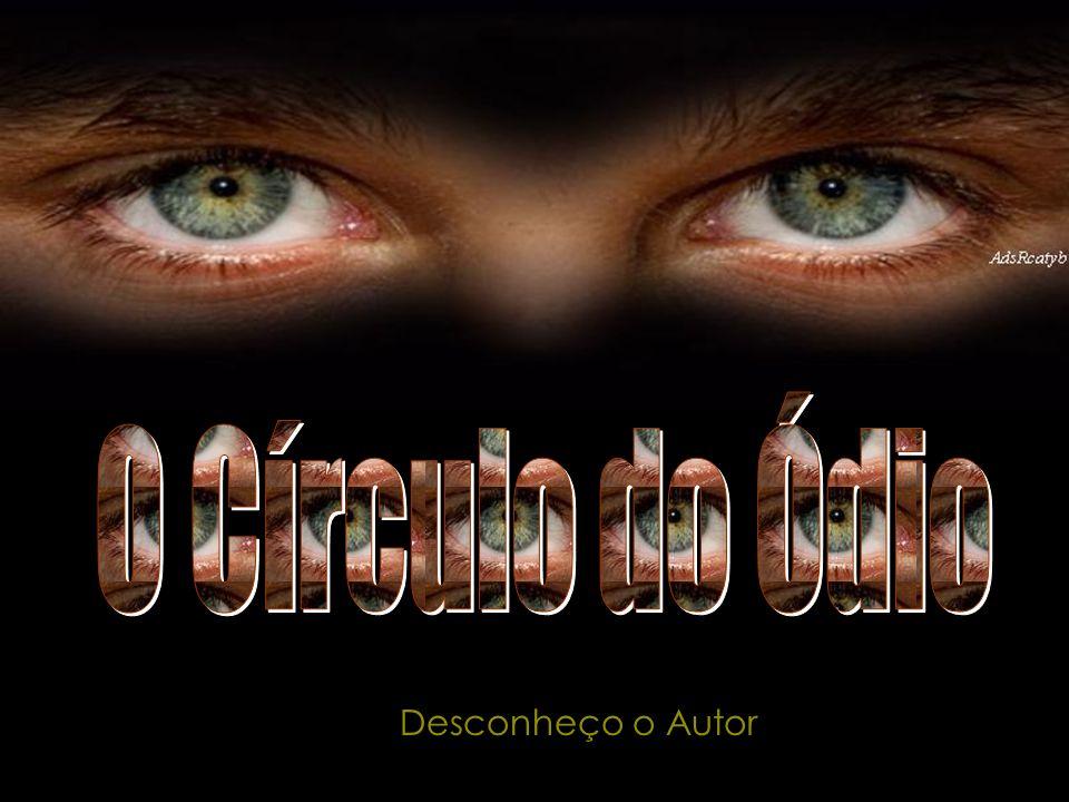 O Círculo do Ódio Desconheço o Autor