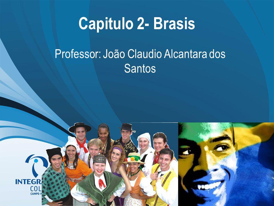 Professor: João Claudio Alcantara dos Santos