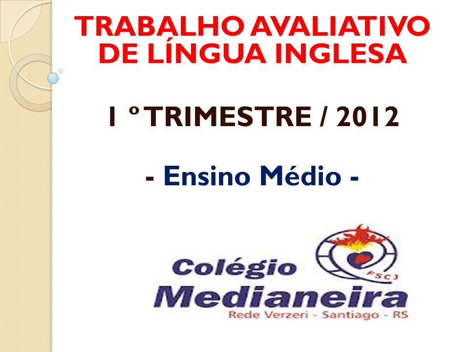 TRABALHO AVALIATIVO DE LÍNGUA INGLESA