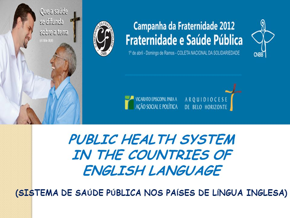 PUBLIC HEALTH SYSTEM IN THE COUNTRIES OF ENGLISH LANGUAGE (SISTEMA DE SAÚDE PÚBLICA NOS PAÍSES DE LÍNGUA INGLESA)