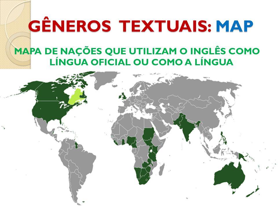 GÊNEROS TEXTUAIS: MAP MAPA DE NAÇÕES QUE UTILIZAM O INGLÊS COMO LÍNGUA OFICIAL OU COMO A LÍNGUA PREDOMINANTE.