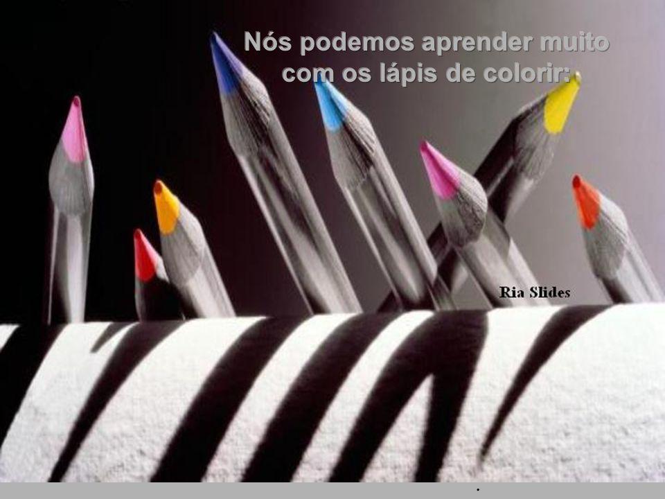 Nós podemos aprender muito com os lápis de colorir: