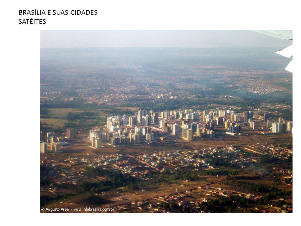 BRASÍLIA E SUAS CIDADES SATÉITES