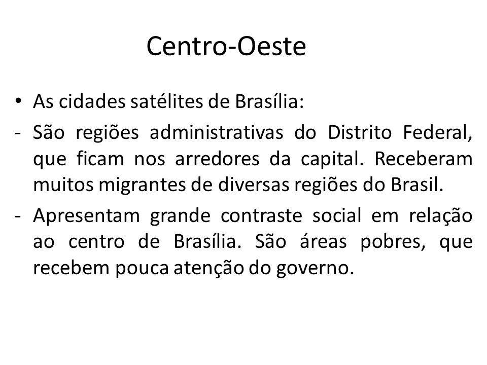 Centro-Oeste As cidades satélites de Brasília: