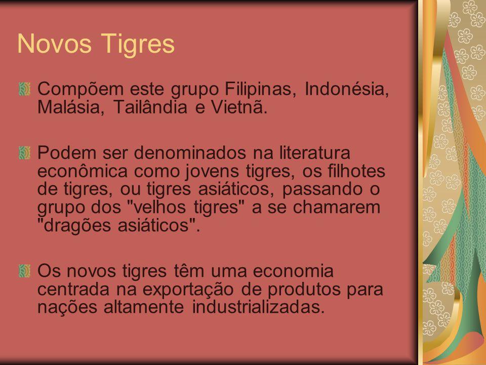 Novos Tigres Compõem este grupo Filipinas, Indonésia, Malásia, Tailândia e Vietnã.