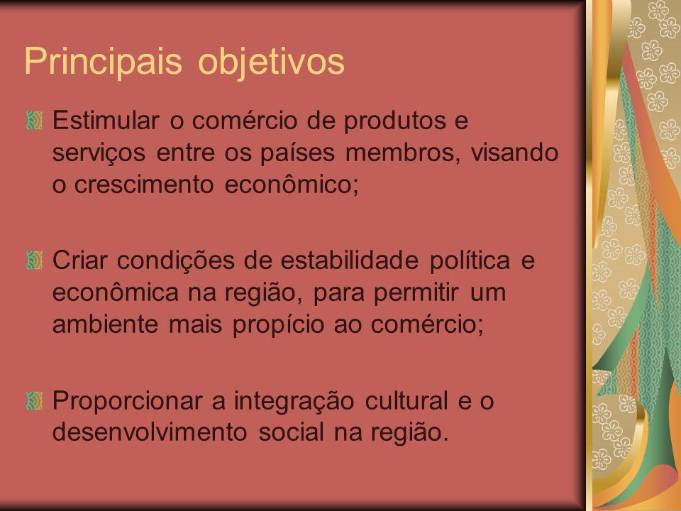 Principais objetivos Estimular o comércio de produtos e serviços entre os países membros, visando o crescimento econômico;