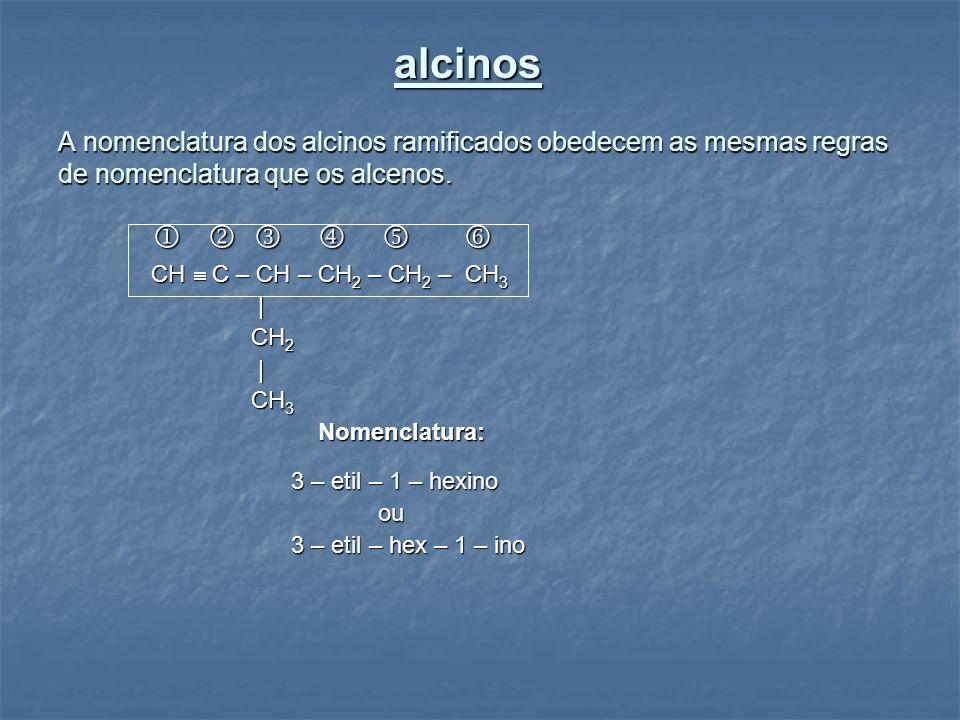 alcinos       CH  C – CH – CH2 – CH2 – CH3 | CH2 CH3