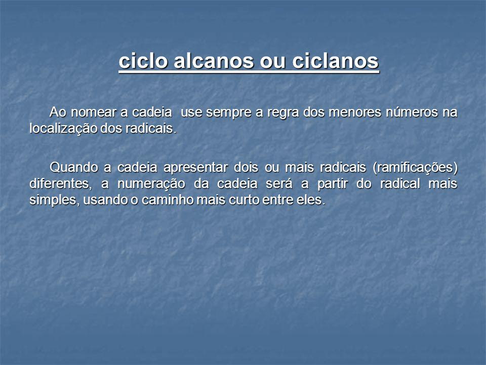 ciclo alcanos ou ciclanos