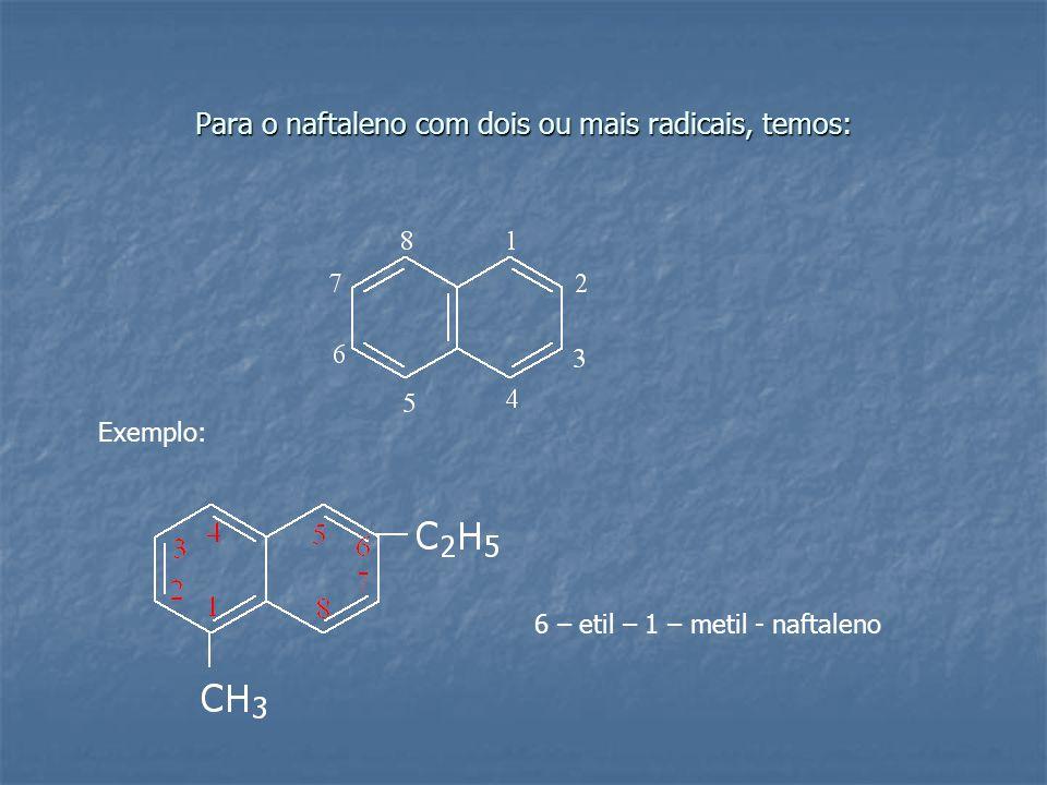 Para o naftaleno com dois ou mais radicais, temos: