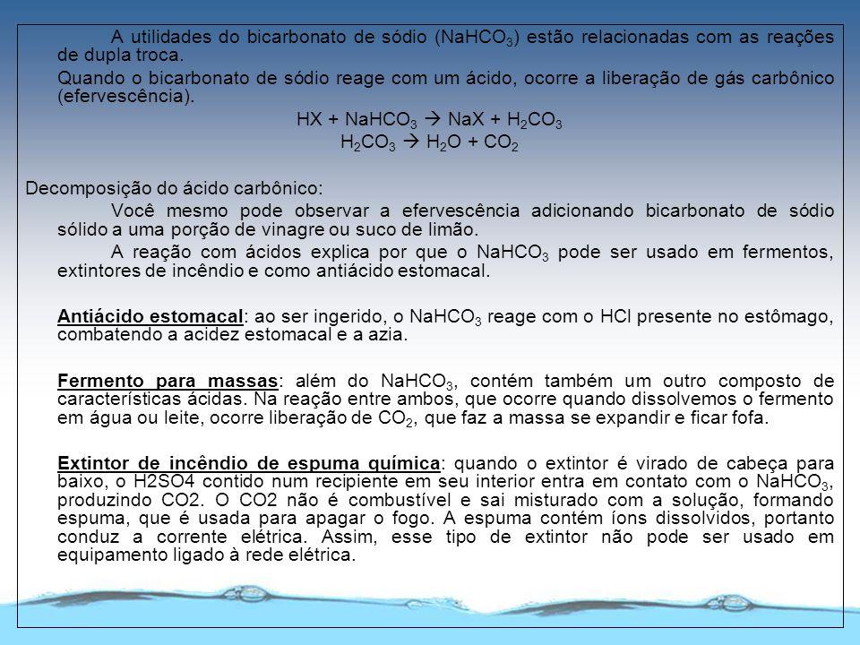 A utilidades do bicarbonato de sódio (NaHCO3) estão relacionadas com as reações de dupla troca.