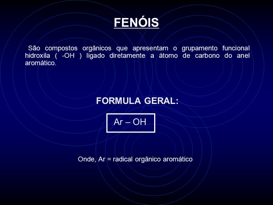 FENÓIS FORMULA GERAL: Ar – OH