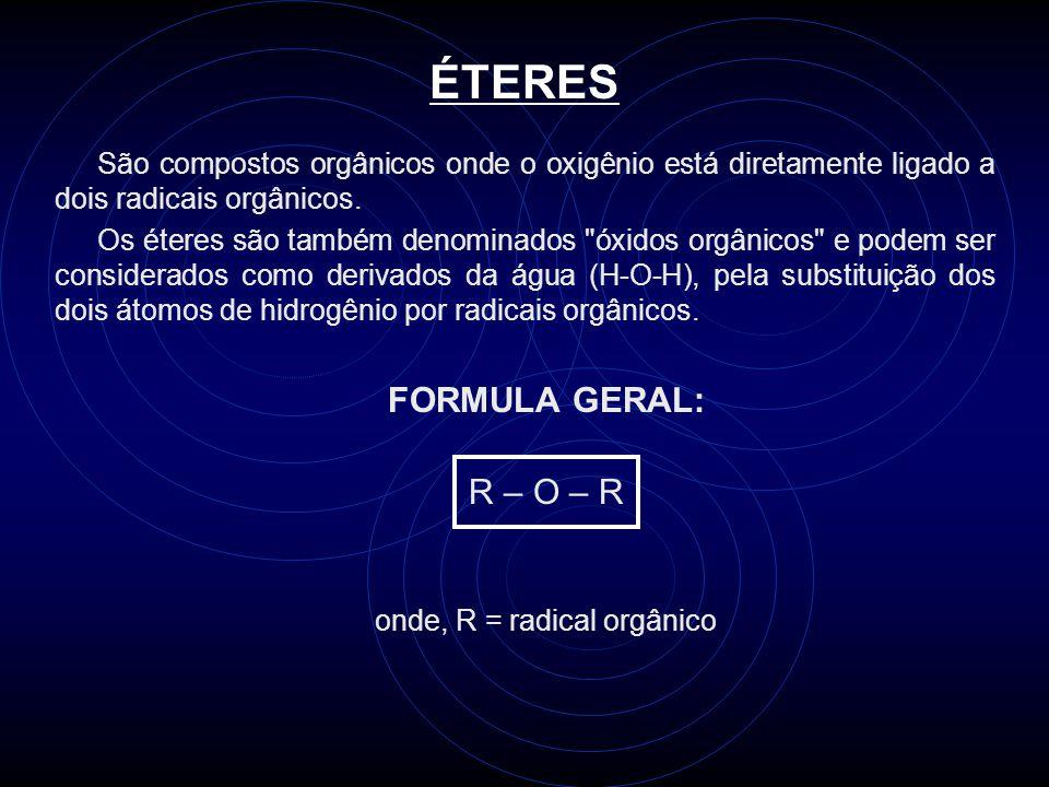 onde, R = radical orgânico