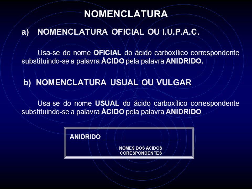 NOMENCLATURA a) NOMENCLATURA OFICIAL OU I.U.P.A.C.