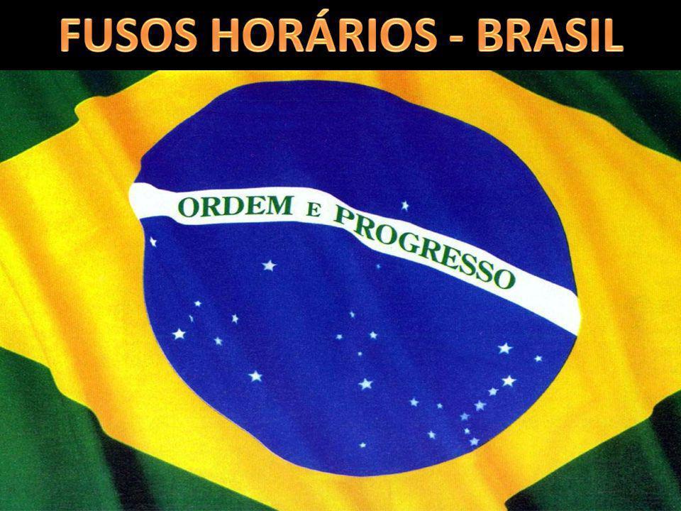 FUSOS HORÁRIOS - BRASIL