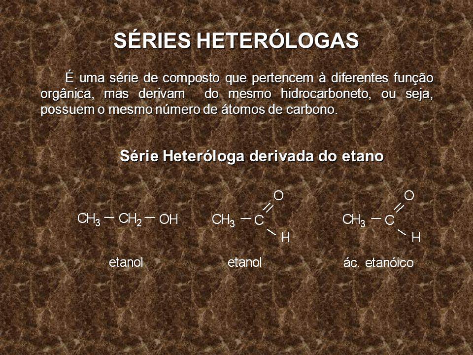 Série Heteróloga derivada do etano
