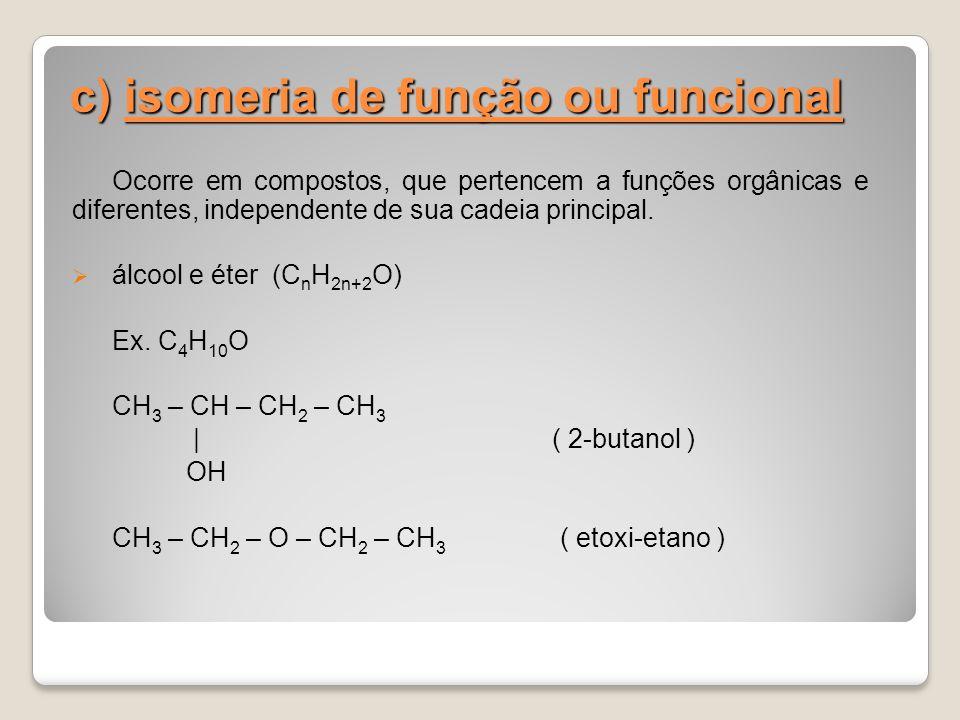 c) isomeria de função ou funcional