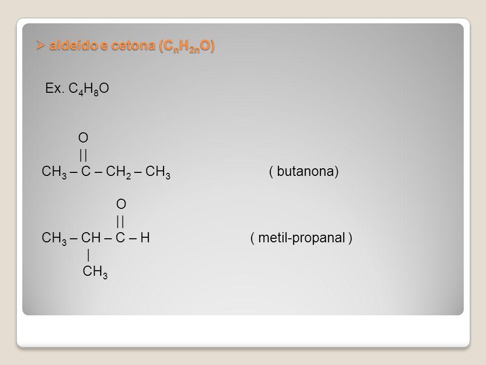 aldeído e cetona (CnH2nO)