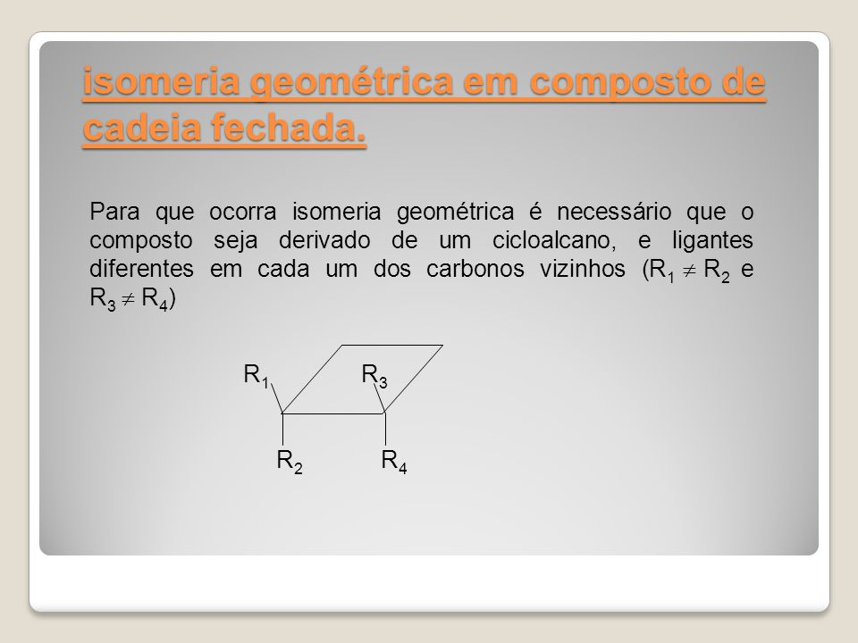 isomeria geométrica em composto de cadeia fechada.