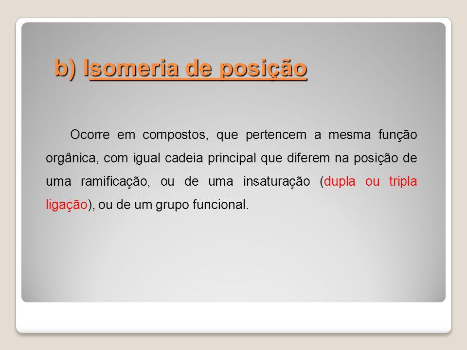 b) Isomeria de posição