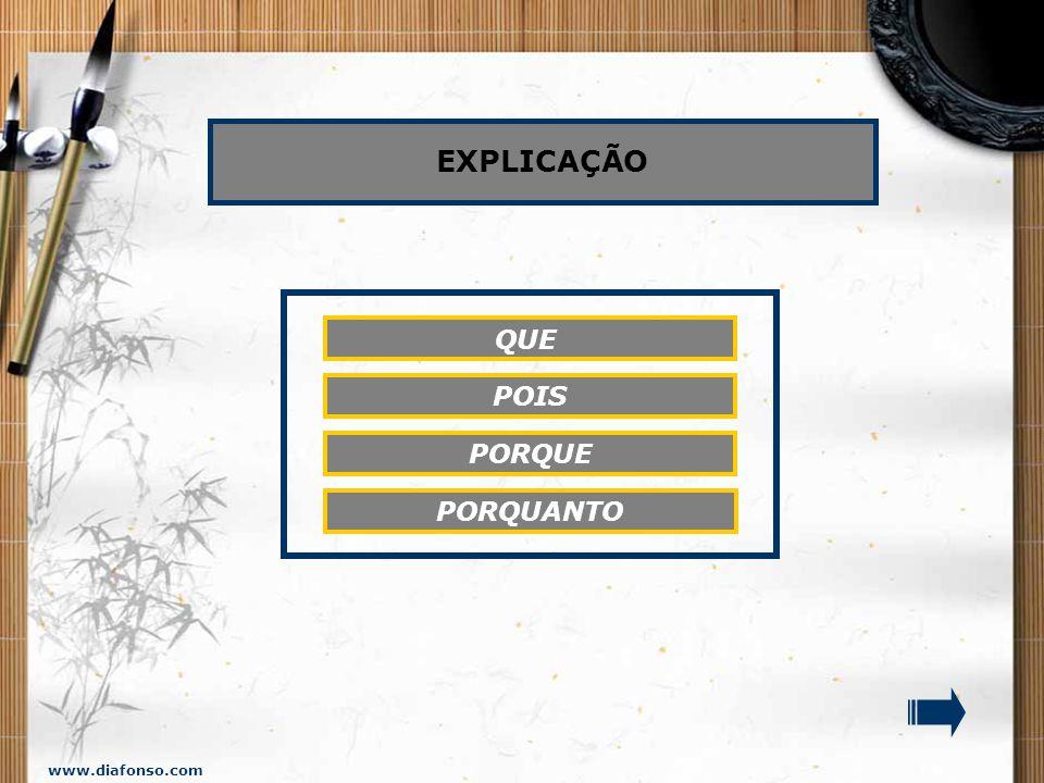 EXPLICAÇÃO QUE POIS PORQUE PORQUANTO www.diafonso.com
