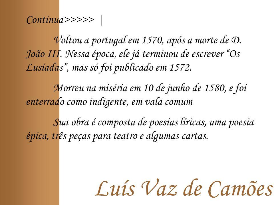 Luís Vaz de Camões Continua>>>>> |