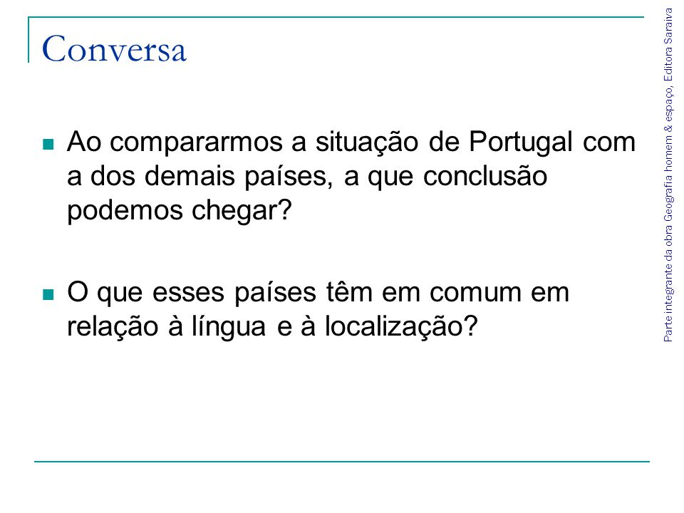 Conversa Ao compararmos a situação de Portugal com a dos demais países, a que conclusão podemos chegar