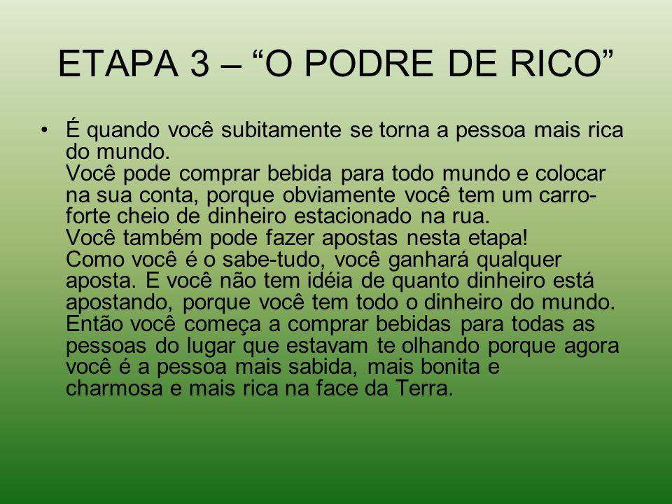 ETAPA 3 – O PODRE DE RICO