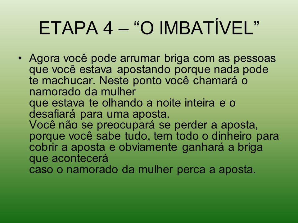 ETAPA 4 – O IMBATÍVEL