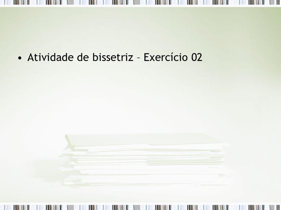Atividade de bissetriz – Exercício 02