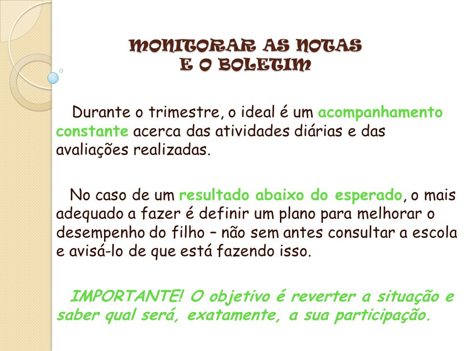 MONITORAR AS NOTAS E O BOLETIM