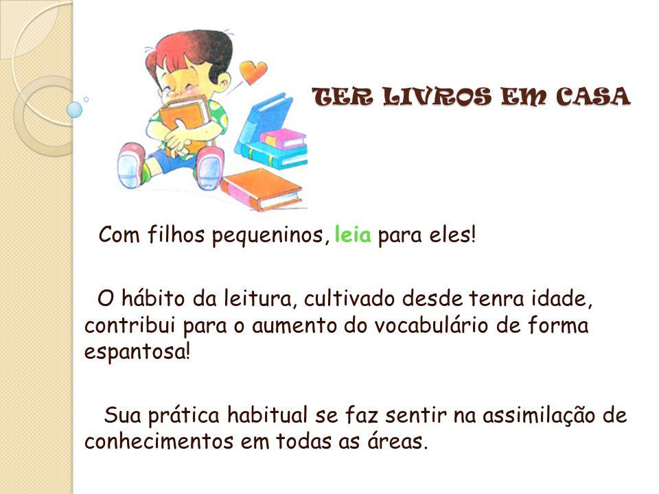 TER LIVROS EM CASA Com filhos pequeninos, leia para eles!