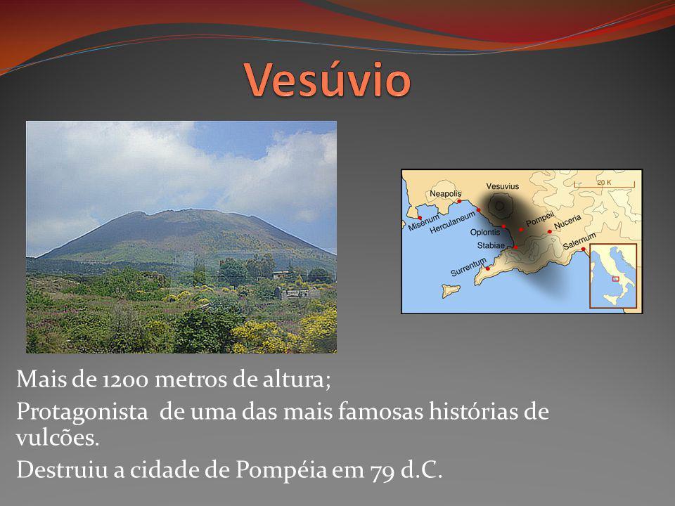 Vesúvio Mais de 1200 metros de altura;