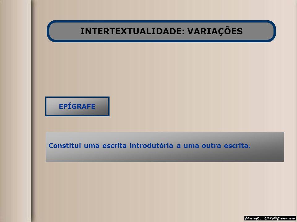 INTERTEXTUALIDADE: VARIAÇÕES