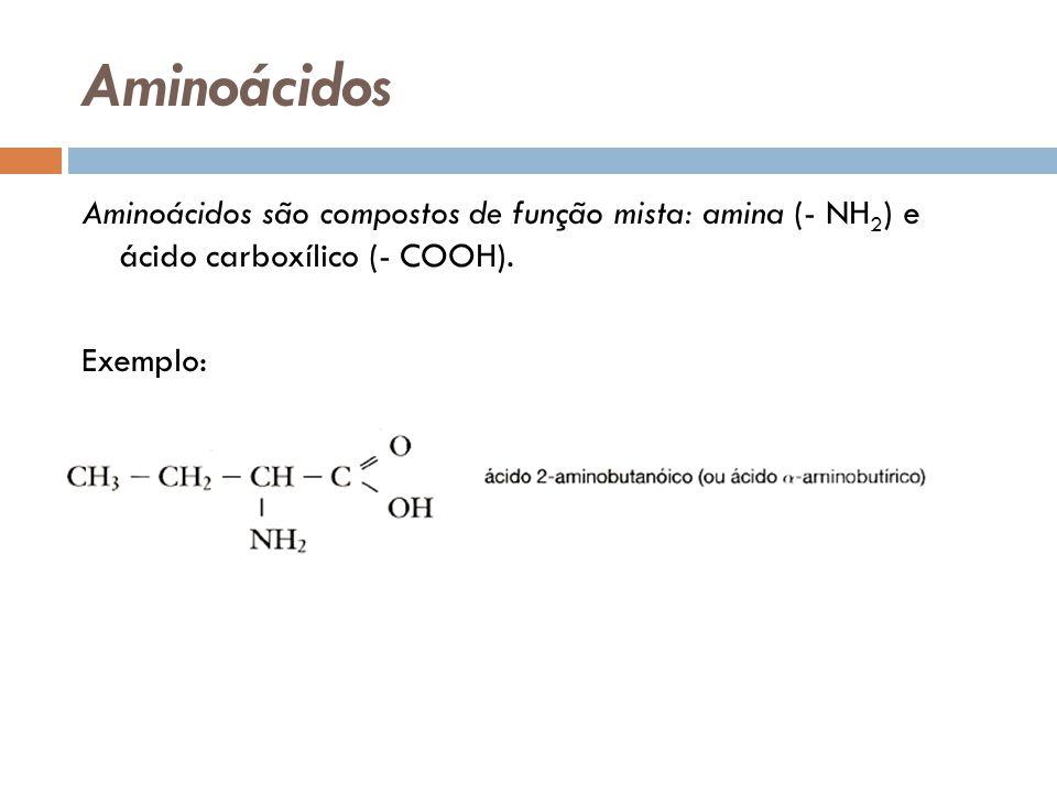Aminoácidos Aminoácidos são compostos de função mista: amina (- NH2) e ácido carboxílico (- COOH).
