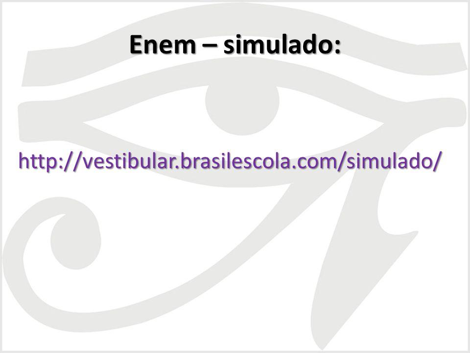Enem – simulado: http://vestibular.brasilescola.com/simulado/