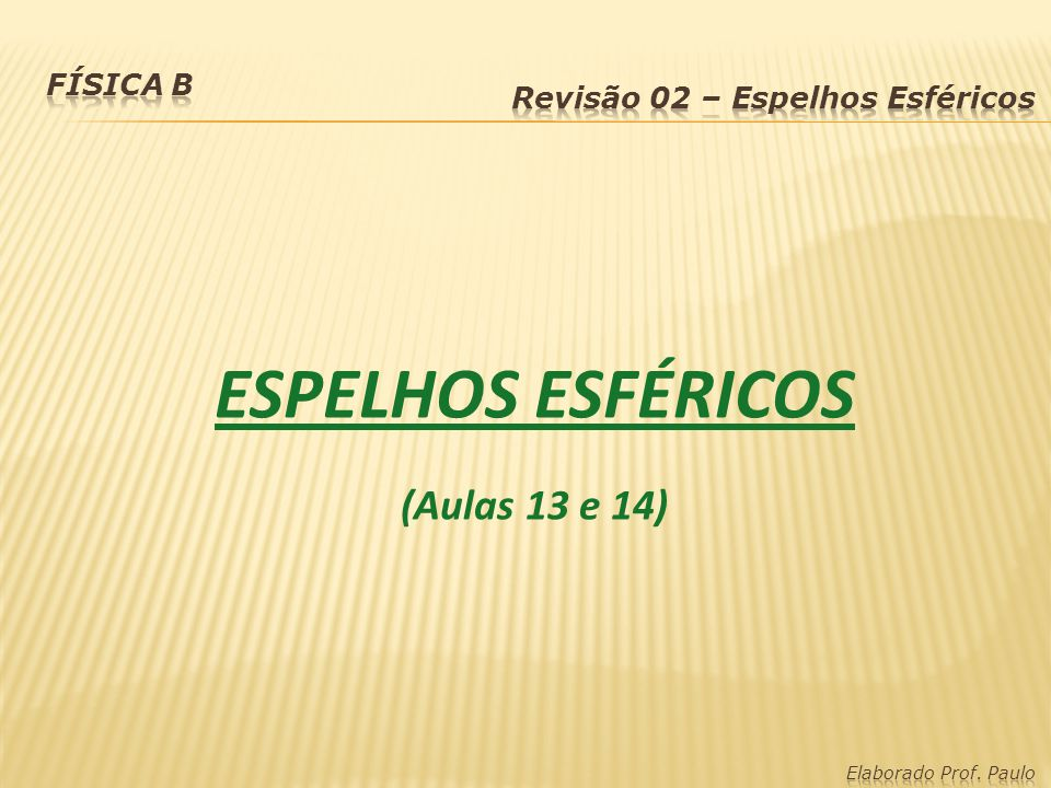 ESPELHOS ESFÉRICOS (Aulas 13 e 14) Física B