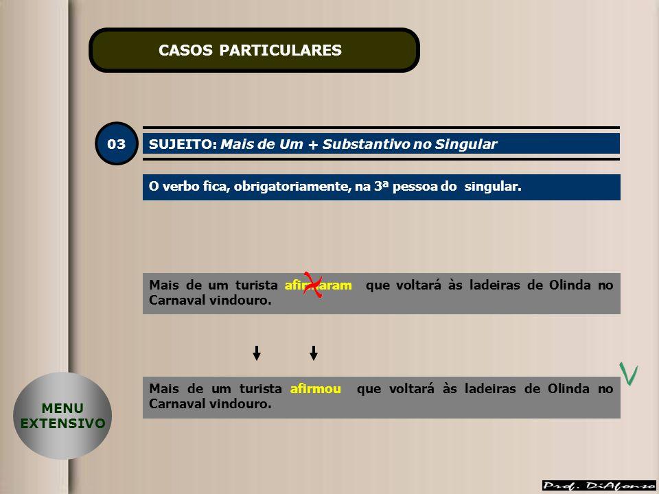 CASOS PARTICULARES 03 SUJEITO: Mais de Um + Substantivo no Singular