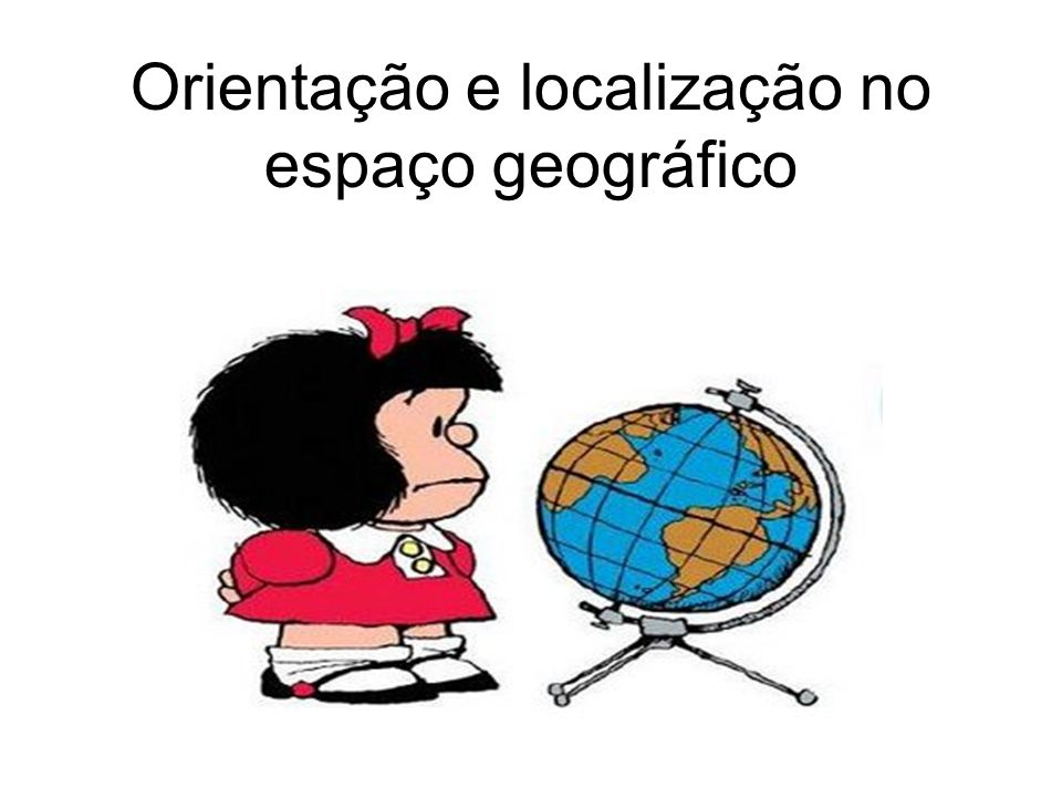 Orientação e localização no espaço geográfico